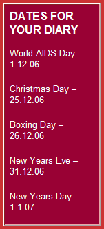 DATES FOR YOUR DIARY - World AIDS Day, Christmas Day, Boxing Day, New Years Eve, New Years Day